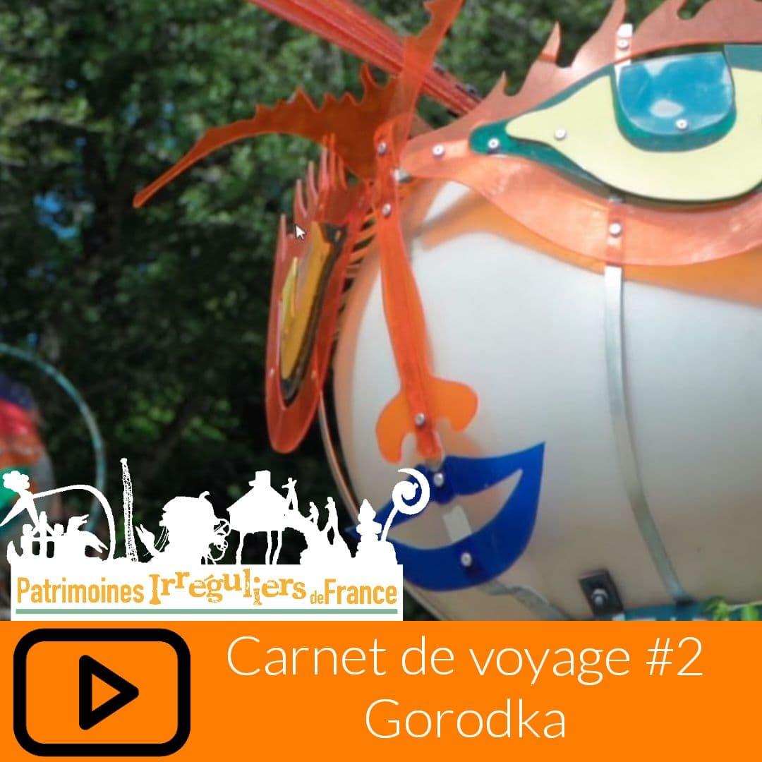 Carnet de voyage #2 : GORODKA